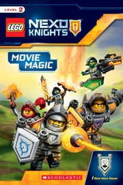 Movie Magic (LEGO NEXO Knights: Reader) ebook by Scholastic,Scholastic