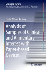 Analysis of Samples of Clinical and Alimentary Interest with Paper-based Devices ebook by Emilia Witkowska Nery