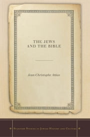 The Jews and the Bible ebook by Jean-Christophe Attias