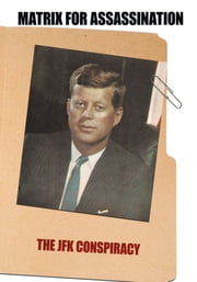 Matrix for Assassination - The JFK Conspiracy ebook by Richard Gilbride
