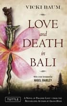 Love and Death in Bali eBook by Vicki Baum, Nigel Barley