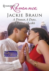 A Dinner, A Date, A Desert Sheikh ebook by Jackie Braun