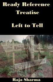 Ready Reference Treatise: Left to Tell ebook by Raja Sharma