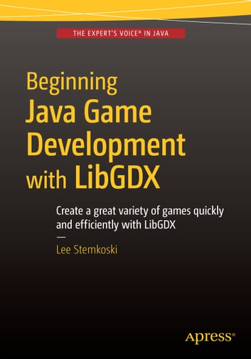 Java Game Development with LibGDX From Beginner to Professional