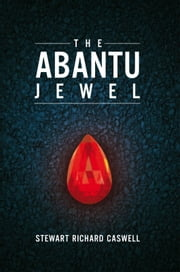 The Abantu Jewel ebook by Stewart Richard Caswell