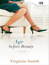 Age before Beauty (Sister-to-Sister Book #2) - A Novel ebook by Virginia Smith