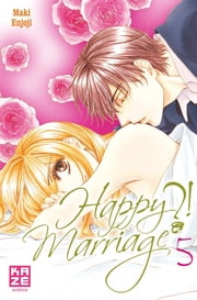 Happy Marriage ?! T05 ebook by Maki Enjoji, Maki Enjoji