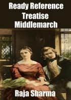 Ready Reference Treatise: Middlemarch ebook by Raja Sharma