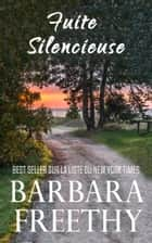Fuite Silencieuse (Freres Sanders #1) ebook by Barbara Freethy