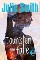 Touristenfalle ebook by Julie Smith,Bettina Thienhaus