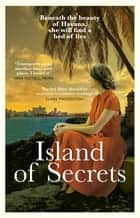 Island of Secrets - A dazzling novel full of mystery, romance and scandal ebook by Rachel Rhys