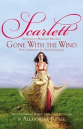 Scarlett - The Sequel to Margaret Mitchell's Gone with the Wind ebook by Alexandra Ripley,Stephens Mitchell