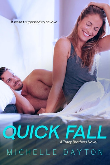 Quick Fall - Tracy Brothers, #2 ebook by Michelle Dayton