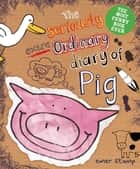 The Seriously Extraordinary Diary of Pig ebook by Emer Stamp