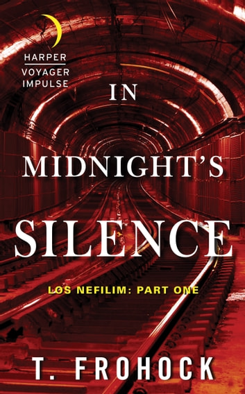 In Midnight's Silence - Los Nefilim: Part One ebook by T. Frohock