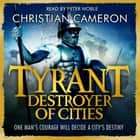 Tyrant: Destroyer of Cities audiobook by Christian Cameron