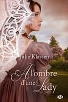 À l'ombre d'une lady ebook by Julie Klassen