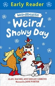 Weird Snowy Day - Book 4 ebook by Alan Gibbons,Megan Gibbons,Rachel Gibbons