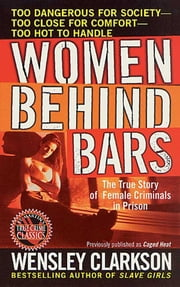 Women Behind Bars ebook by Wensley Clarkson