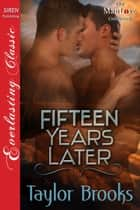Fifteen Years Later ebook by Taylor Brooks