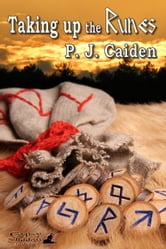 Taking Up the Runes ebook by P. J. Caiden