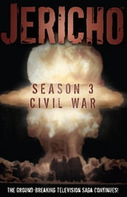 Jericho: Season 3 ebook by Dan Shotz, Robert Levine, Jason M. Burns, Alejandro F. Giraldo, Matt Merhoff