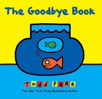 The Goodbye Book ebook by Todd Parr