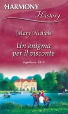 Un enigma per il visconte ebook by Mary Nichols