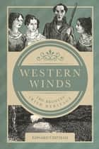 Western Winds - The Brontë Irish Heritage ebook by Edward Chitham