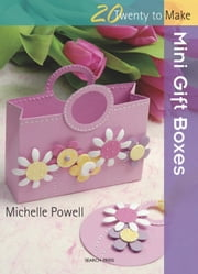 Mini Gift Boxes ebook by Michelle Powell