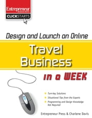 Design and Launch an Online Travel Business in a Week ebook by Charlene Davis