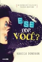 E se for você? ebook by Rebecca Donovan