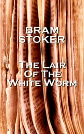 Stoker's The Lair of the White Worm ebook by Bram Stoker