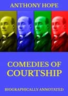 Comedies of Courtship ebook by