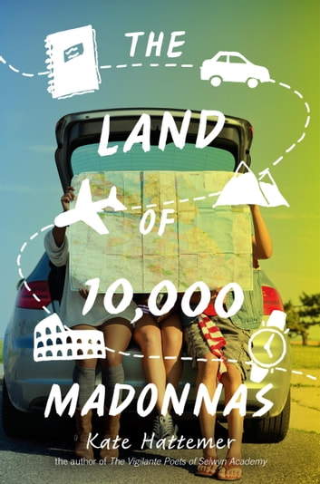 The Land of 10,000 Madonnas ebook by Kate Hattemer