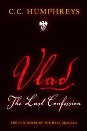 Vlad - The Last Confession ebook by C.C. Humphreys