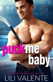 Puck Me Baby ebook by Lili Valente