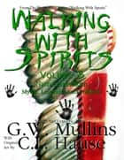 Walking With Spirits Volume 5 Native American Myths, Legends, And Folklore ebook by G.W. Mullins, C.L. Hause