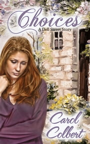 Choices: A Dell Street Story ebook by Carol Colbert