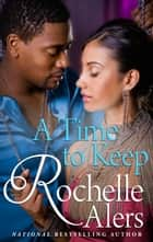 A Time to Keep ebook by Rochelle Alers