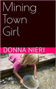 Mining Town Girl ebook by Donna Nieri