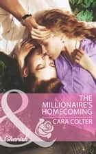 The Millionaire's Homecoming (Mills & Boon Cherish) ebook by Cara Colter