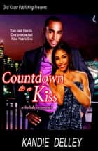 Countdown to a Kiss ebook by Kandie Delley