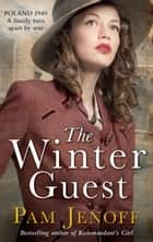 The Winter Guest ebook by Pam Jenoff