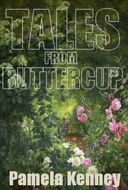 Tales from Buttercup ebook by Pamela Kenney