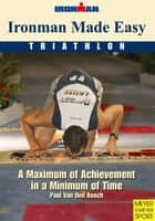 Ironman Made Easy ebook by Van den Bosch, Paul