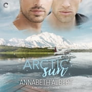 Arctic Sun audiobook by Annabeth Albert