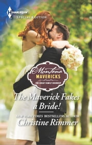 The Maverick Fakes a Bride! ebook by Christine Rimmer