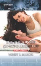 The Doctor She Always Dreamed Of ebook by Wendy S. Marcus