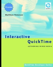 Interactive QuickTime: Authoring Wired Media ebook by Peterson, Matthew R.